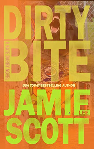 Dirty Bite: A Kate Darby Crime Novel