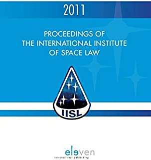 Proceedings of the international institute of space law (English Edition)