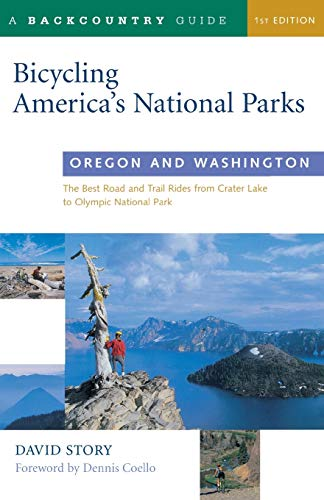 Bicycling America's National Parks: Oregon and Washington: The Best Road and Trail Rides from Crater Lake to Olympic National Park