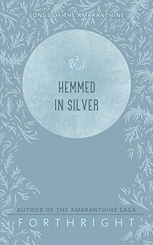 Hemmed in Silver (Songs of the Amaranthine Book 5) (English Edition)