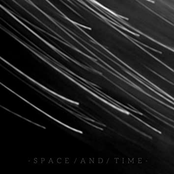 -Space / And / Time-