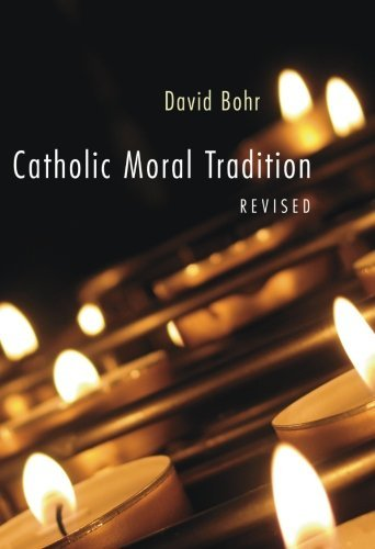 Catholic Moral Tradition, Revised: by David Bohr (2006-02-22)