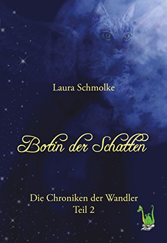 Botin der Schatten: Die Chroniken der Wandler Bd. 2 (German Edition)