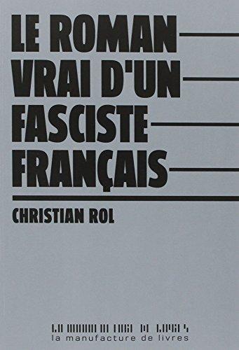 Le roman vrai d'un fasciste français