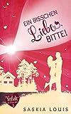 Ein bisschen Liebe, bitte! (Verliebt in Eden Bay 5) (Chick-Lit;Liebesroman)