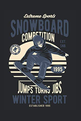 Extreme Sports Snowboard Competition Jumps Turn Jibs Winter Sports: Notebook