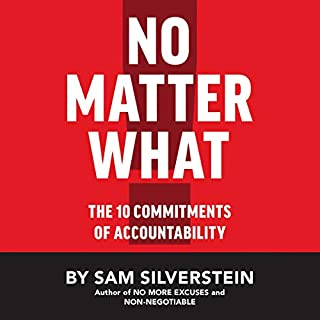 No Matter What: The 10 Commitments of Accountability (No More Excuses Series) audiobook cover art