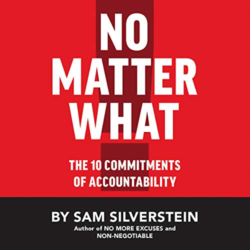 No Matter What: The 10 Commitments of Accountability (No More Excuses Series) cover art