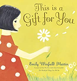 This Is a Gift for You by [Emily Winfield Martin]