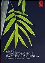 101 Conceitos-Chave da Medicina Chinesa