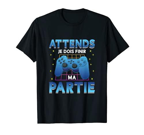 Attends Je Finis Ma Partie - Cadeau PC Gamer Jeux Video T-Shirt