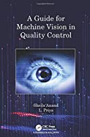 A Guide for Machine Vision in Quality Control Front Cover