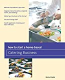 How to Start a Home-based Catering Business (Home-Based Business Series)