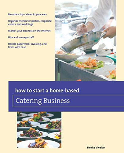 Compare Textbook Prices for How to Start a Home-based Catering Business Home-Based Business Series Seventh Edition ISBN 0024933796410 by Vivaldo, Denise