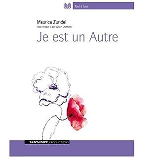 Je est un autre                   De :                                                                                                                                 Maurice Zundel                               Lu par :                                                                                                                                 Sylvain Lhermitte                      Durée : 8 h et 14 min     6 notations     Global 5,0