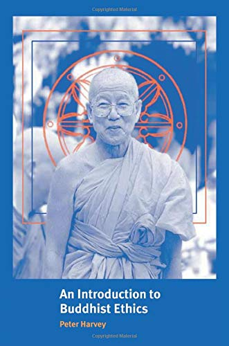 An Introduction to Buddhist Ethics: Foundations, Values...