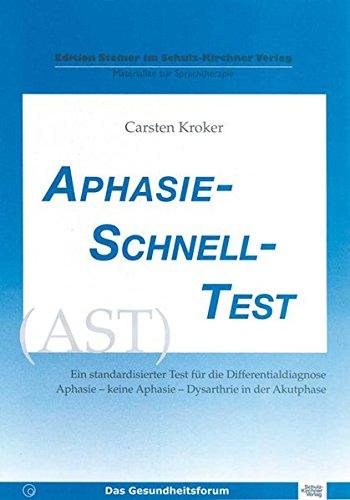 Aphasie-Schnell-Test: Standardisierter Test für die Differenzialdiagnose Aphasie – keine Aphasie – Dysarthrie in der Akutphase (Edition Steiner im Schulz-Kirchner-Verlag - Materialien zur Therapie)