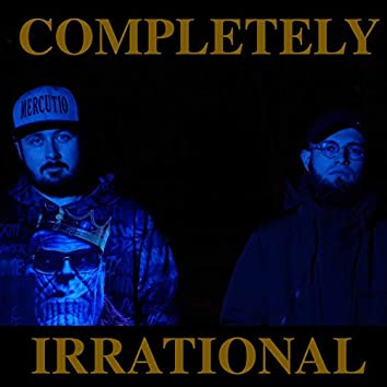 Completely Irrational (feat. Mister Smith)