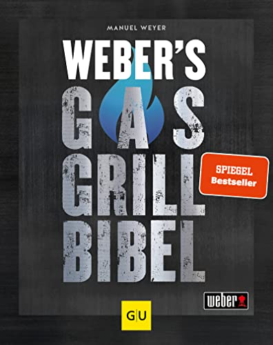 Weber\'s Gasgrillbibel (GU Weber\'s Grillen)