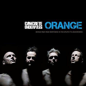 Orange (Songs Your New Boyfriend Is Too Stupid To Understand)