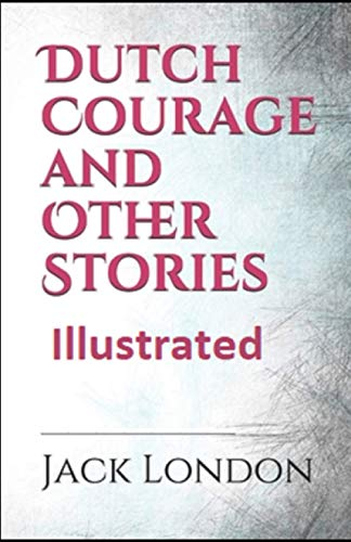 Dutch Courage and Other Stories Illustrated