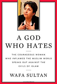 A God Who Hates: The Courageous Woman Who Inflamed the Muslim World Speaks Out Against the Evils of Radical Islam