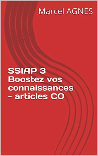 SSIAP 3 Boostez vos connaissances - articles CO (TAPA ROUGE - A3S t. 1) (French Edition)