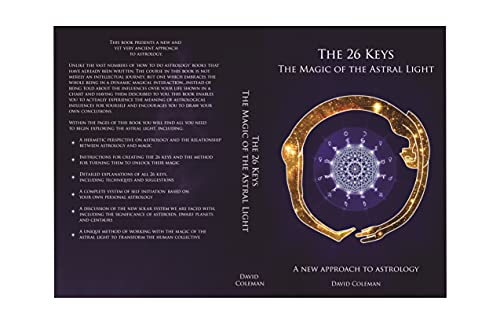The 26 Keys: The Magic of the Astral Light: A new approach to astrology (English Edition)