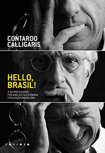 HELLO, BRASIL! E OUTROS ENSAIOS:: PSICANÁLISE DA ESTRANHA CIVILIZAÇÃO BRASILEIRA