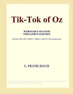 Tik-Tok of Oz (Webster's Spanish Thesaurus Edition)