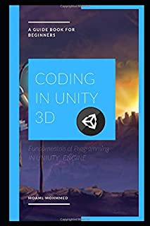 Coding in Unity 3D: C# and Unity | A guide book for beginners