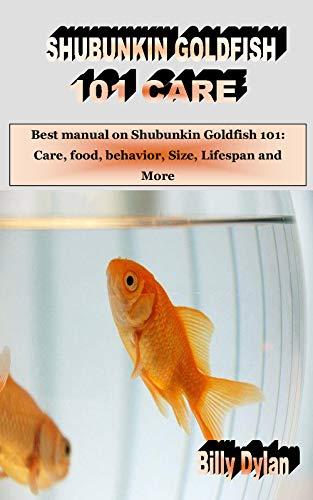 SHUBUNKIN GOLDFISH 101 CARE: Best manual on Shubunkin Goldfish 101: Care, food, behavior, Size, Lifespan and More (English Edition)