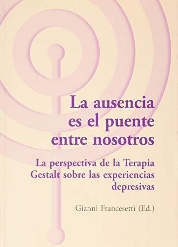 La ausencia es el puente entre nosotros: La perspectiva de la Terapia...