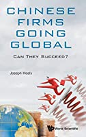 Chinese Firms Going Global: Can They Succeed? (China Studies)