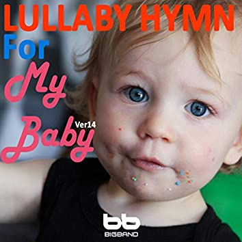 Lullaby Hymn For My Baby, Ver. 14(Prenatal Music,Pregnant Woman,Baby Sleep Music,Pregnancy Music)