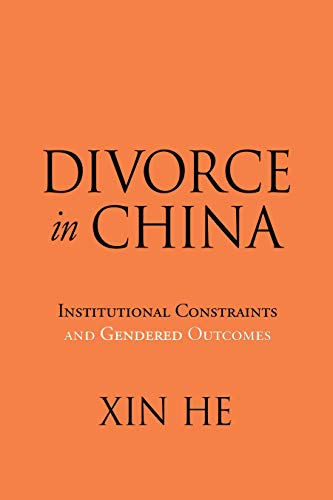 Divorce in China: Institutional Constraints and Gendered Outcomes (English Edition)