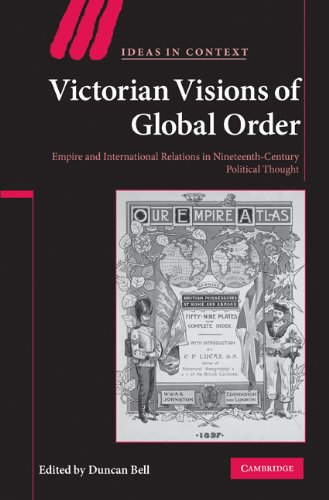 Victorian Visions of Global Order: Empire and International Relations in Nineteenth-Century Political Thought (Ideas in