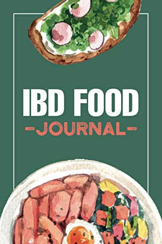IBD Food Journal: Food Diary and Tracker for Ulcerative Colitis, Crohns, IBS and Other Digestive Disorders. IBD Symptom Management