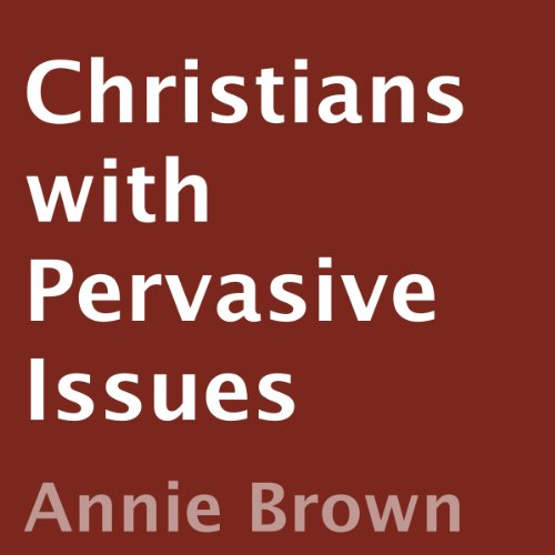 Christians with Pervasive Issues cover art