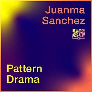 Juanma Sanchez / Pattern Drama