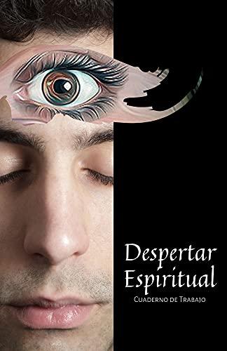 Cuaderno de Trabajo del Despertar Espiritual para el Hombre: Conciencia que se Expande Hojas de Trabajo con 97 Preguntas de Apoyo (espiral / canciones) (Spanish Edition)