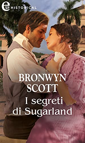 I segreti di Sugarland (eLit) (Rakes of the Caribbean Vol. 1) di [Bronwyn Scott]