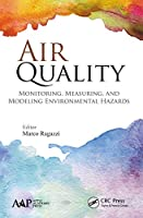 Air Quality: Monitoring, Measuring, and Modeling Environmental Hazards