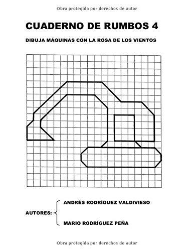 Cuaderno de Rumbos 4: Dibuja Máquinas con la Rosa de los Vientos (Cuadernos de Rumbos)
