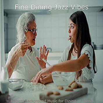 Magical Background Music for Dining at Home