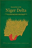 Insecurity in the Niger Delta: A Report on Emerging Threats in Akwa Ibom, Bayelsa, Cross River, Delta, Edo and Rivers States