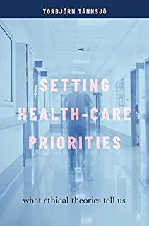 Setting Health-Care Priorities: What Ethical Theories Tell Us