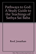 Pathways to God: A Study Guide to the Teachings of Sathya Sai Baba