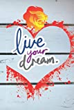 live your dream: nooteboock for living dreams
