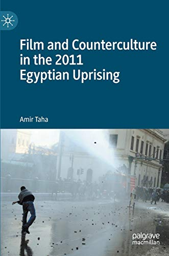 Film and Counterculture in the 2011 Egyptian Uprising